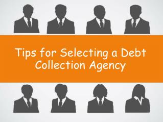 Tips for Selecting a Debt Collection Agency
