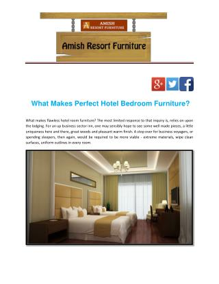 What Makes Perfect Hotel Bedroom Furniture?