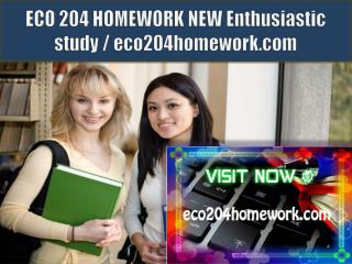 ECO 204 HOMEWORK NEW Enthusiastic study / eco204homework.com