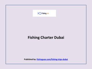 Fishing Charter Dubai