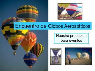 Encuentro de Globos Aerost ticos