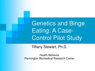 Genetics and Binge Eating: A Case-Control Pilot Study