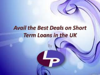 Best Deals on Short Term Loans in the UK