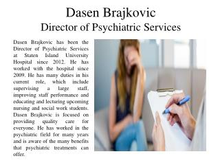 Dasen Brajkovic - Director of Psychiatric Services