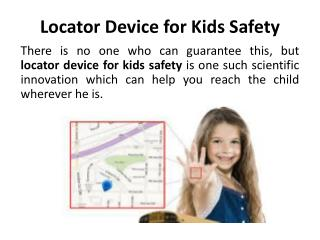 Locator Device for Kids Safety – Monitor the movement smartly