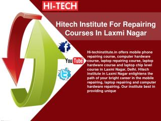Hitech Institute For Repairing Courses In Laxmi Nagar