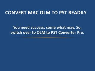 Convert Mac OLM to PST