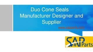 Duo Cone Seals Manufacturer Designer and Supplier