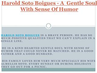Harold Soto Boigues - A  Gentle Soul With Sense Of Humor