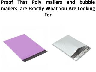 Proof That Poly mailers and bubble mailers� are Exactly What You Are Looking For