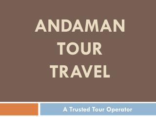 Andaman Tour Travel| Andaman Tour Package