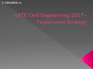 GATE Civil Engineering 2017– Preparation Strategy