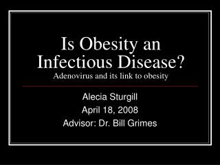 Is Obesity an Infectious Disease Adenovirus and its link to obesity