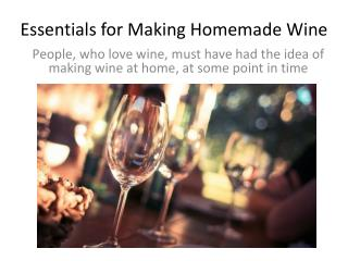 Essentials for Making Homemade Wine