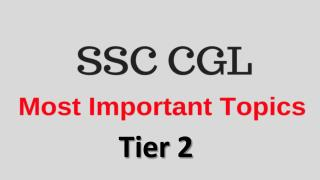 Most Important Topics for SSC CGL  Tier 2 Exam 2016 - Score Better!!