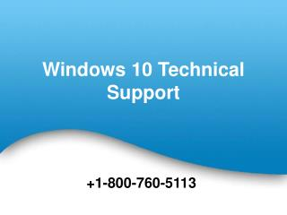 Support for Windows 10 Dial Toll Free 800-760-5113