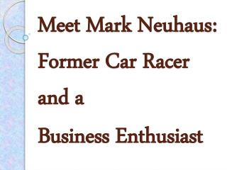 Former Car Racer and a Business Enthusiast