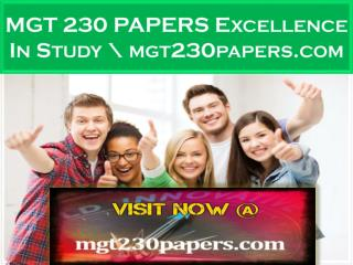 MGT 230 PAPERS Excellence In Study \ mgt230papers.com