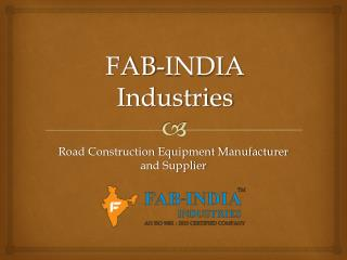 FAB-India Industries: Best Heavy Equipment Manufacturer in India