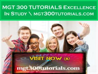 MGT 300 TUTORIALS Excellence In Study \ mgt300tutorials.com