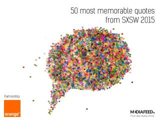 50 most memorable quotes from SXSW 2015