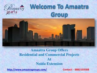 Amaatra Group Noida