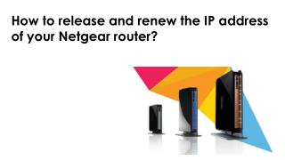 How to release and renew ip address for Netgear - Netgear tech support tips