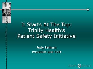 It Starts At The Top:  Trinity Health s  Patient Safety Initiative