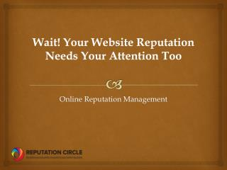 Wait! Your Website Reputation Needs Your Attention Too