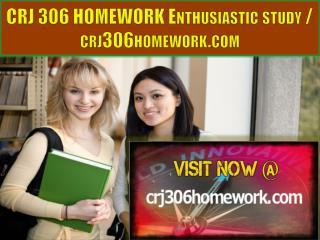CRJ 306 HOMEWORK Enthusiastic study / crj306homework.com