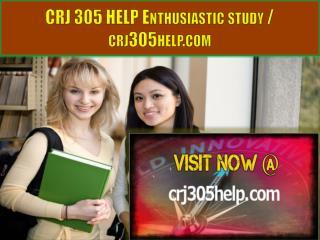 CRJ 305 HELP Enthusiastic study / crj305help.com