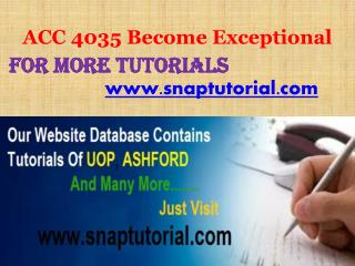 ACC 4035 Become Exceptional/snaptutorial.com