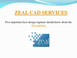 3D Modeling Cad Drafting Services � Zeal Cad Services