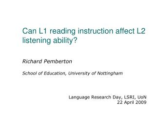 Can L1 reading instruction affect L2 listening ability
