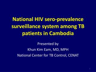 National HIV sero-prevalence surveillance system among TB patients in Cambodia
