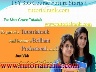 PSY 355 Course Experience Tradition / tutorialrank.com