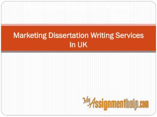 MyAssignmenthelp.com Provides Marketing Dissertation Writing Services In UK