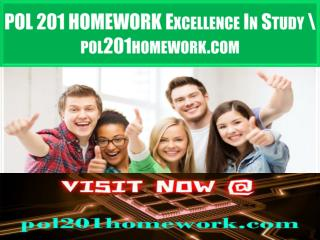 POL 201 HOMEWORK Excellence In Study \ pol201homework.com