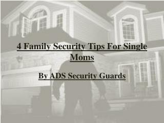 4 Family Security Tips For Single Moms