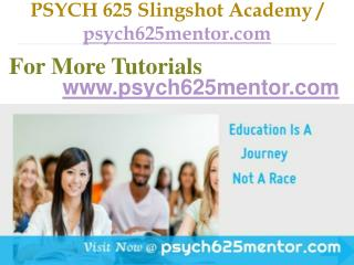 PSYCH 625 Slingshot Academy / psych625mentor.com