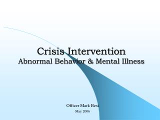 Crisis Intervention Abnormal Behavior  Mental Illness