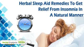 Herbal Sleep Aid Remedies To Get Relief From Insomnia In A Natural Manner