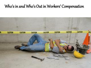 Who's in and Who's Out in Workers' Compensation