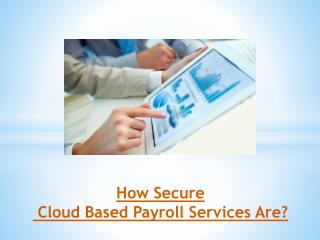 How Secure Cloud Based Payroll Services Are?