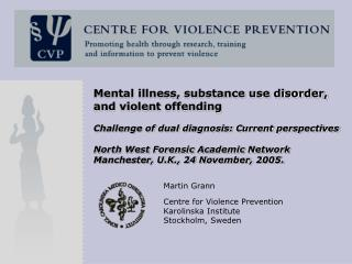 Mental illness, substance use disorder, and violent offending  Challenge of dual diagnosis: Current perspectives  North