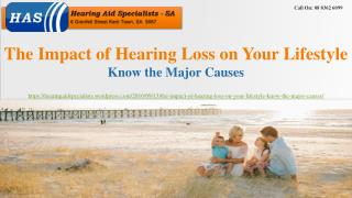 The Impact of Hearing Loss on Your Lifestyle—Know the Major Causes