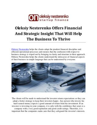 Oleksiy Nesterenko Offers Financial And Strategic Insight That Will Help The Business To Thrive