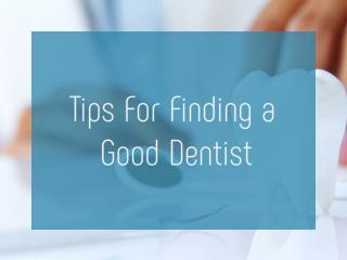 Tips For Finding a Good Dentist