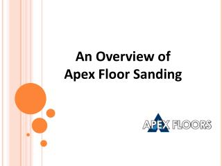 An Overview of Apex Floor Sanding