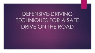 10 Defensive Driving Techniques For A Safe Drive On The Road